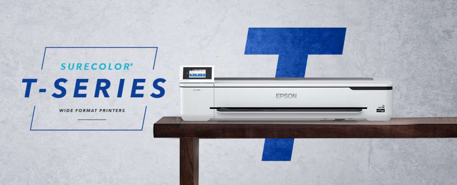 Why you should be looking at the new Epson SureColor T-Series