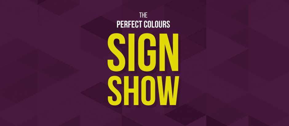 The Perfect Colours Sign Show: Coming Soon